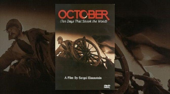 Πέμπτη 19 Οκτωβρίου,8:15΄μμ,στο ΤΥΠΕΤ από το Cine-Δράση, Οκτώβρης (Οктября/ October,Ten Days that shook the world).